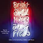 Bright Shiny Morning | James Frey