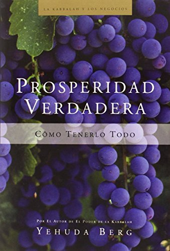 Prosperidad Verdadera: True Prosperity (La Kabbalah Los Negocios) (Spanish Edition)