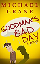 Goodman's Bad Day: A Novel