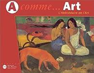 A comme... Art : L'Abécédaire de l'Art par Élisabeth de Lambilly