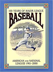 100 Years of Major League Baseball: American and National Leagues, 1901-2000