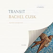 Transit Audiobook by Rachel Cusk Narrated by Kate Reading