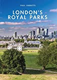 London's Royal Parks (Shire Library)