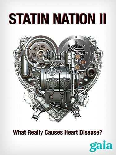 Statin Nation II: What Really Causes Heart Disease?