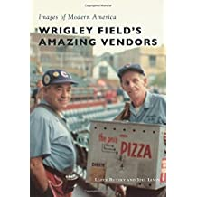 Wrigley Field's Amazing Vendors (Images of Modern America)