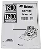 Bobcat T200 Track Loader Repair Workshop Service Manual - Part Number # 6901397