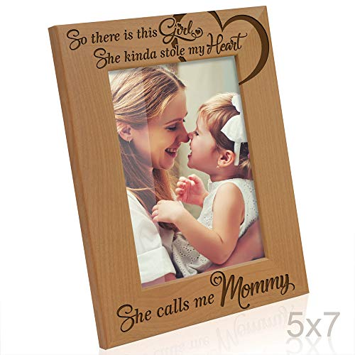 Kate Posh So There is This Girl She Calls me Mommy - Natural Engraved Wood Photo Frame - Mother and Daughter Gifts, Mother's Day, Best Mom Ever, New Baby, New Mom (5x7-Vertical) (Mommy Photo Frame)