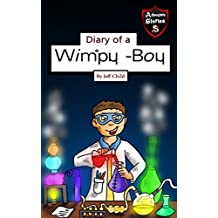 Diary of a Wimpy Boy: The Kid with the Three Magical Potions (Kids' Adventure Stories)