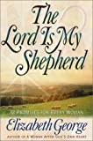 The Lord Is My Shepherd, Elizabeth George, 1565079892