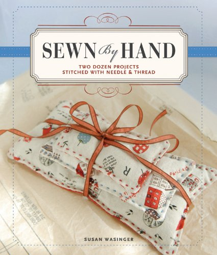 Sewn by Hand: Two Dozen Projects Stitched with Needle & Subject