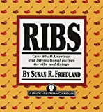 Ribs: Over 80 All-American and International Recipes for Ribs and Fixings