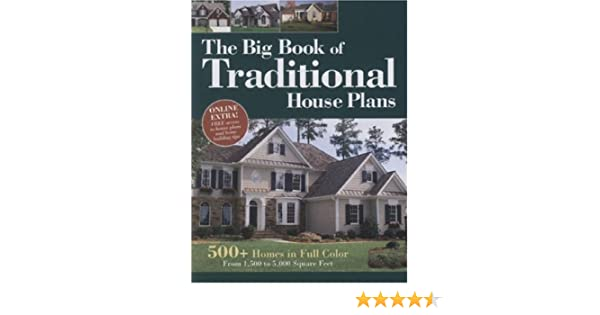 Big Book of Traditional House Plans: 500 Homes in Full Color ...