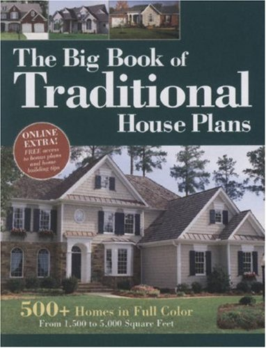 Big Book Of Traditional House Plans: 500 Homes In Full Color: Hanley Wood:  9781931131735: Amazon.com: Books