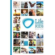 Life Without Kids - Book One: Powerful stories from the 1 in 5 women without kids.