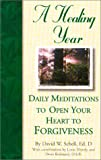 Daily Meditations to Open Your Heart to Forgiveness, David Schell, 0870293478