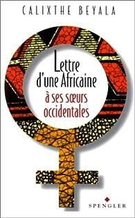Lettre d'une Africaine à ses soeurs occidentales par Calixthe Beyala