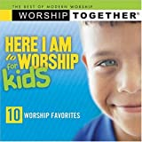 : Worship Together: Here I Am to Worship for Kids