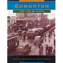 Edmonton: The life of a city