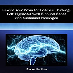 Rewire Your Brain for Positive Thinking