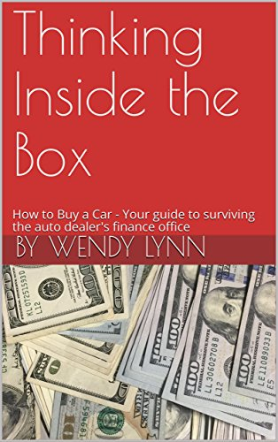 How to Buy a Car: Your guide to surviving the auto dealer's finance office by [Lynn, by Wendy, Lynn, Wendy]