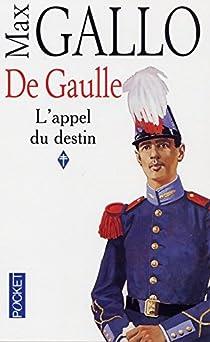 De Gaulle, tome 1 : L'Appel du destin par Gallo