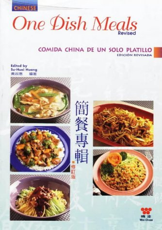 Chinese One Dish Meals, Revised by Wei Chuans Cooking