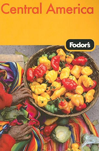 (Fodor's Central America, 3rd Edition (Travel Guide))