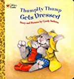 Thumpity Thump Gets Dressed (Golden Naptime Tale)