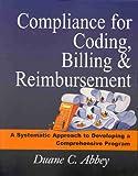 Compliance for Coding, Billing and Reimbursement, Duane C. Abbey, 0071353488