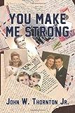 You Make Me Strong, John Thornton, 1497354544
