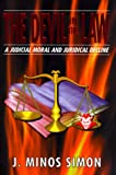 img - for The Devil in the Law : A Judicial Moral and Juridical Decline book / textbook / text book