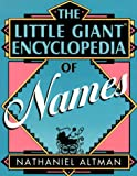 The Little Giant Encyclopedia of Names, Nathaniel Altman, 0806965096