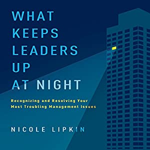 What Keeps Leaders Up at Night Audiobook