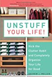 """""""Unstuff Your Life! - Kick the Clutter Habit and Completely Organize Your Life for Good"""" av Andrew J. Mellen"""