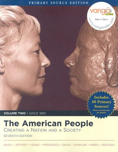The American People: Creating a Nation and Society, Volume II, Primary Source Edition (Book Alone) (7th Edition)