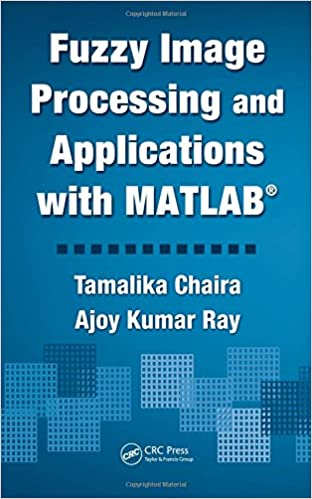 Fuzzy image processing and applications with matlab tamalika chaira fuzzy image processing and applications with matlab tamalika chaira ajoy kumar ray 9781439807088 amazon books fandeluxe Image collections
