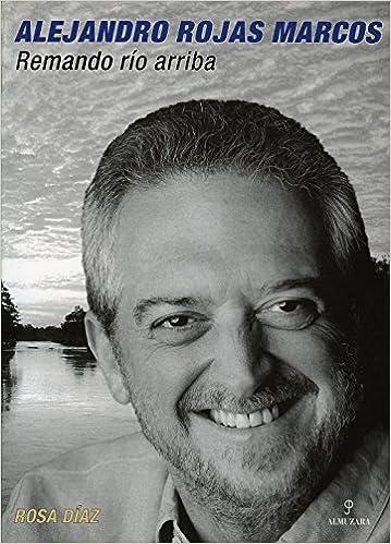 Descarga gratuita de ebooks gratis Alejandro Rojas-Marcos. Remando ...