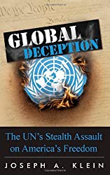 Global Deception: The UN's Stealth Assault on America's Freedom