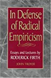 In Defense of Radical Empiricism, John Troyer, 084768766X