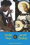 Secular Music and Sacred Theology