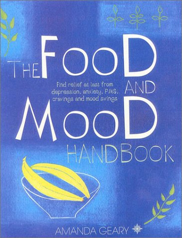 The Food and Mood Handbook: Find Relief at Last from Depression, Anxiety, PMS, Cravings and Mood Swings