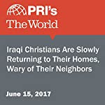 Iraqi Christians Are Slowly Returning to Their Homes, Wary of Their Neighbors | Richard Hall