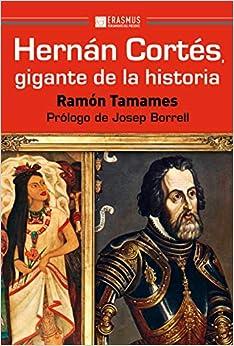 Hernan Cortés gigante de la historia