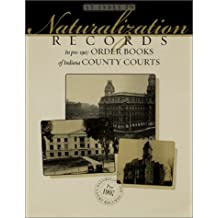 An Index to Naturalization Records in Pre-1907 Indiana County Courts