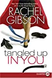 Tangled up in You, Rachel Gibson, 0061340936