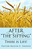 After the Sifting, Kelvin E. Shouse, 1434312968