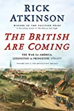The British Are Coming: The War for America, Lexington to Princeton, 1775-1777 (The Revolution Trilogy Book 1)