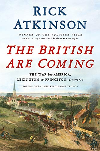 Image of The British Are Coming: The War for America, Lexington to Princeton, 1775-1777 (The Revolution Trilogy)