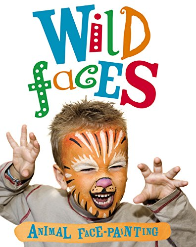 Wild Faces Face-Painting Book (Snazaroo Books)