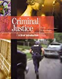 Criminal Justice : A Brief Introduction and Criminal Justice Interactive Student Access Code Card Package, Schmalleger and Schmalleger, Frank J., 0132768887